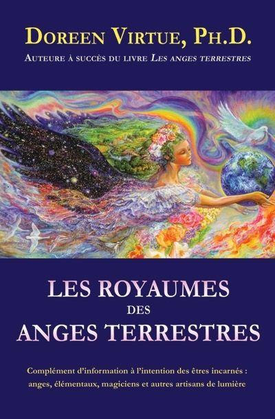 DOREEN VIRTUE - Les Royaumes des anges terrestres - Ésotérisme - LIVRES - Renaud-Bray.com - Ma librairie coup de coeur