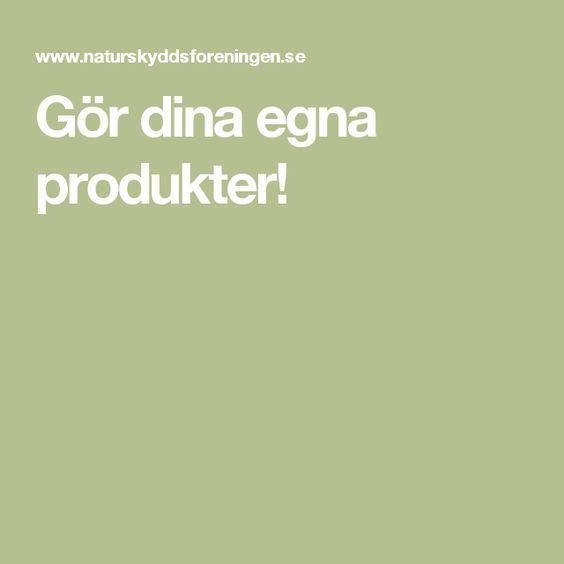 Gör dina egna produkter!