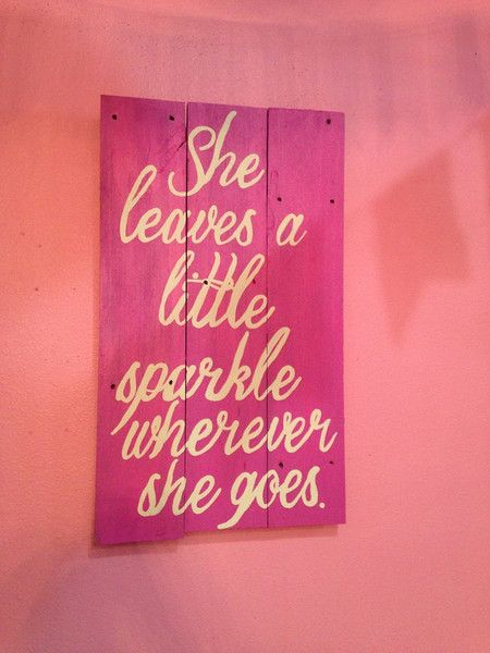 She leaves a little sparkle wherever she goes. PINK Junksperation hand painted wood signs junk refurbished furniture The Pink Pug