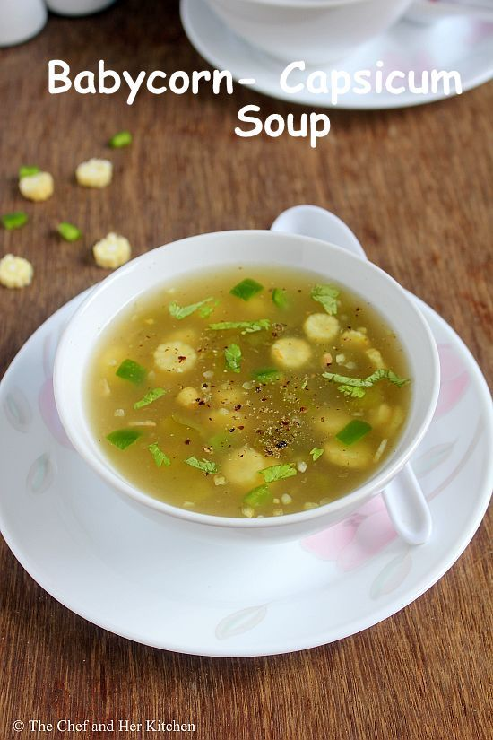 THE CHEF and HER KITCHEN: Babycorn Capsicum Soup | Clear Soup Recipes