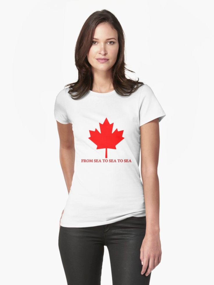 "Canada From Sea to Sea To Sea Women's Fitted T-Shirts by Terrella.  The red Canadian Maple Leaf of the flag and the modern English version of the country's motto, ""From sea to sea to sea"". • Also buy this artwork on apparel, stickers, phone cases, and more."