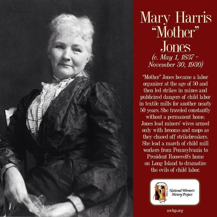 """Mother"" Jones became a labor organizer at the age of 50 and then led strikes in mines and publicized dangers of child labor in textile mills for another nearly 50 years. She traveled constantly without a permanent home. Jones led miners' wives armed only with brooms and mops as they chased off strikebreakers. She led a march of child mill workers from Pennsylvania to President Roosevelt's home on Long Island to dramatize the evils of child labor.⠀"