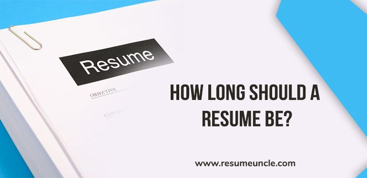 How long should a resume be in 2020 resume how to make