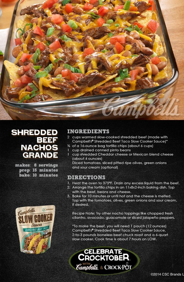 Shredded Beef Nachos Grande - This is the ultimate game day appetizer—ready for kick-off in just 15 minutes! Enter for a chance to WIN a Crock-Pot® Slow Cooker and 2 Campbell's® Slow Cooker Sauces at campbellsauces.com. No purchase necessary, Age 18+, Ends 10/31/14, Void where prohibited.