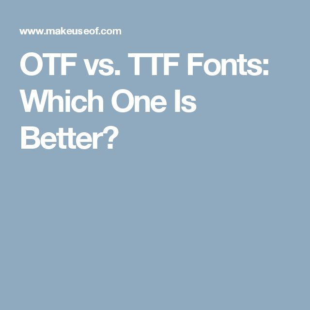 OTF vs. TTF Fonts: Which One Is Better?