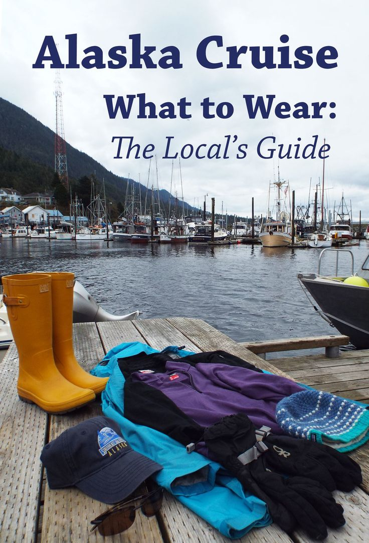 What To Wear On Your Alaskan Cruise