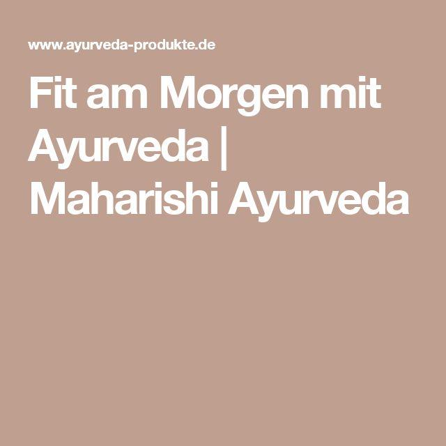 Fit am Morgen mit Ayurveda   Maharishi Ayurveda