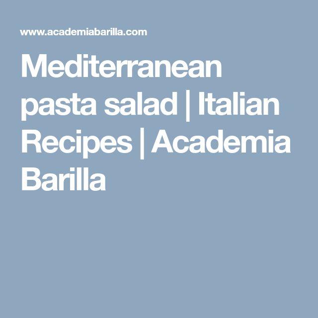 Mediterranean pasta salad | Italian Recipes | Academia Barilla