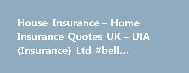 House Insurance – Home Insurance Quotes UK – UIA (Insurance) Ltd #bell #insurance http://insurance.remmont.com/house-insurance-home-insurance-quotes-uk-uia-insurance-ltd-bell-insurance/  #house insurance quotes # House Insurance We pride ourselves on providing the home insurance quotes you need at competitive prices. And although our premiums are already low, you can make even bigger savings if you take out combined buildings and contents house insurance or choose a voluntary excess. Use our…