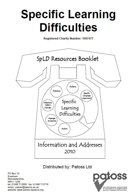 This booklet is produced by Patoss of behalf of the SpLD Resources Charity. The aim of the booklet is to provide ease access to information.