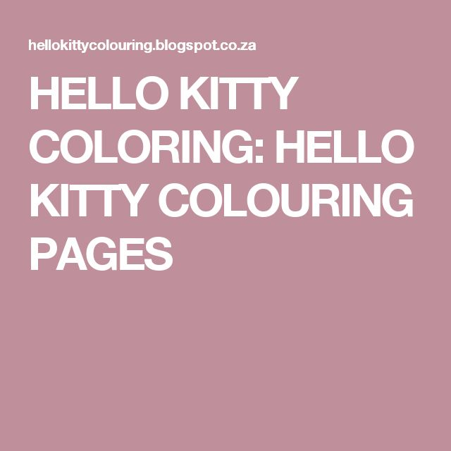 HELLO KITTY COLORING: HELLO KITTY COLOURING PAGES