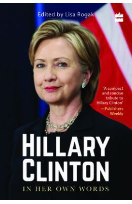 With more than 300 quotations from the former first lady of the united states, senator of new york, and secretary of state, hillary clinton in her own words goes way beyond politics as usual to reveal