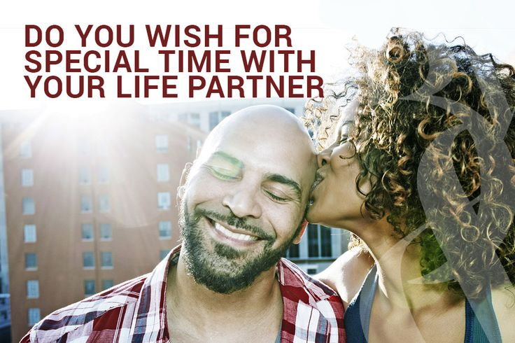 Do you wish for more special time with your life partner?