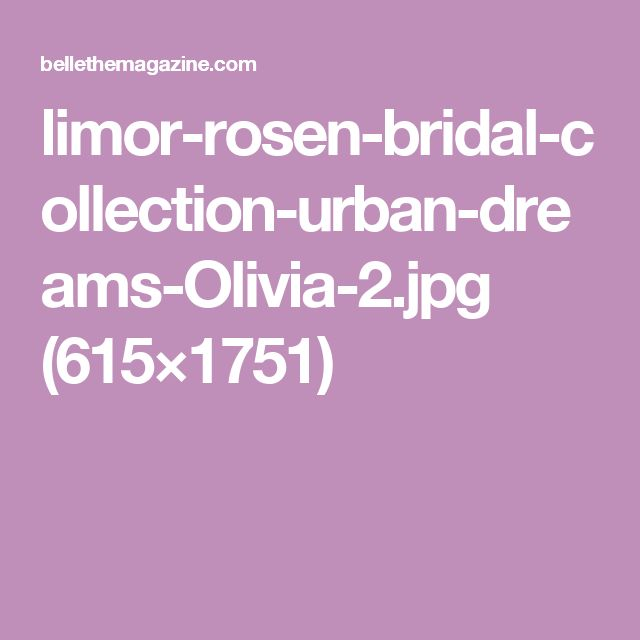 limor-rosen-bridal-collection-urban-dreams-Olivia-2.jpg (615×1751)