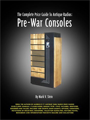 The Complete Price Guide to Antique Radios: Pre-War Consoles  Used Book in Good Condition