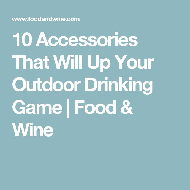 10 Accessories That Will Up Your Outdoor Drinking Game | Food & Wine