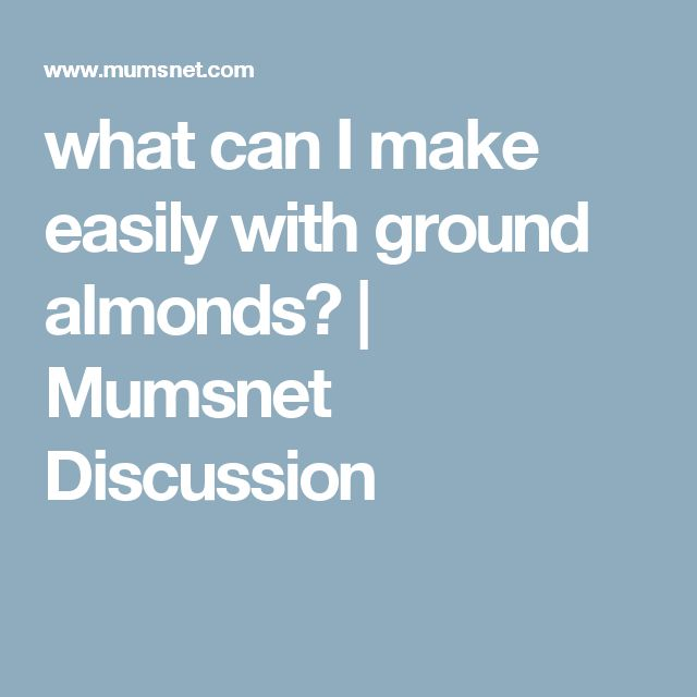 what can I make easily with ground almonds? | Mumsnet Discussion