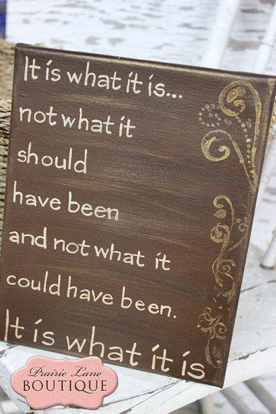 'It is what it is....'