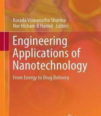 Engineering Applications Of Nanotechnology: From Energy To Drug Delivery PDF