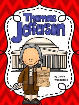 Thomas Jefferson  Thomas Jefferson - This Thomas Jefferson product is designed to teach young students about Thomas Jefferson. It provides a rigorous study of the life and accomplishments of Thomas Jefferson.Included:Vocabulary cards (pages 4-5)Text :Thomas Jefferson (page 6)Anchor charts(pages 7-8)Thomas Jefferson Timeline (pages 9-10)The Declaration of Independence (page 11)The Louisiana Territory Purchase (page 12)The Lewis and Clark Expedition (page 13)Close reading(page 14)True/False…