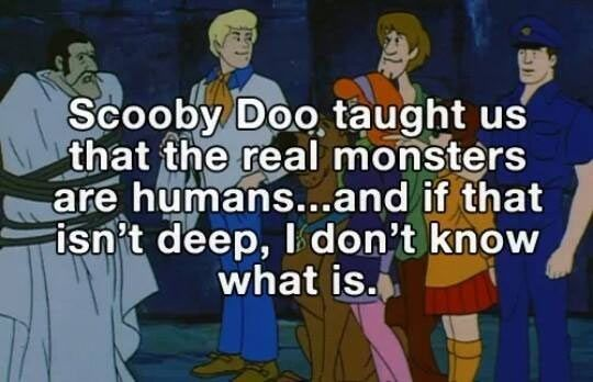 The lesson we learn watching Scooby Doo�