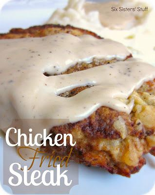 This is what is going down at our house tonight!!!  :) Chicken Fried Steak Recipe   Six Sisters' Stuff