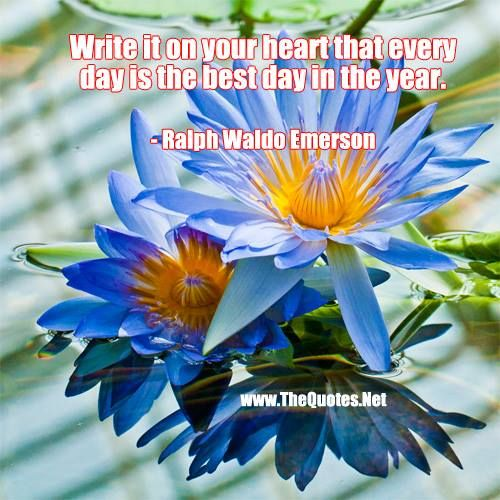 Write it on your heart that every day is the best day in the year.  http://TheQuotes.Net - http://ift.tt/1HQJd81
