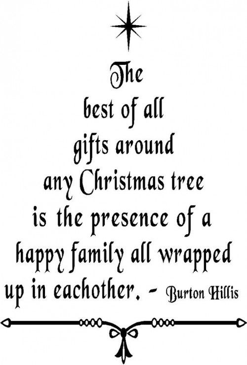 The Best Of All Gifts Around Any Christmas Tree Is Presence A Happy Family Wrapped Up In Each Other