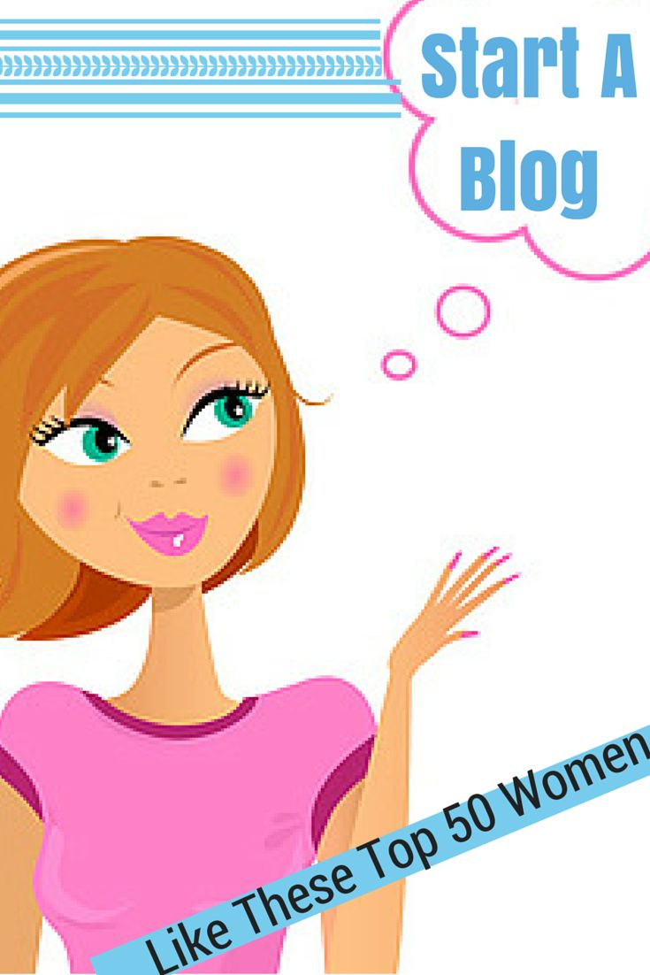 Start A Blog Like These Top 50 Successful Women Bloggers
