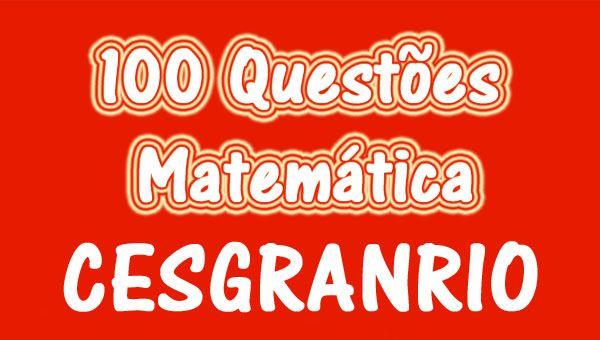 100 Questões de Matemática do CESGRANRIO Resolvidas  Questões disponíveis no link  http://cursoprofessorjoselias.com.br/curso/100-questoes-de-matematica-do-cesgranrio-resolvidas/  Professor: Joselias.  Objetivo: Resolver didaticamente 100 questões de matemática aplicadas em provas anteriores do CESGRANRIO. O curso é dirigido aos candidatos dos concursos da PETROBRAS, BANCO DO BRASIL, BANCO DA AMAZÔNIA, CAXA ECONÔMICA FEDERAL, BNDES, FINEP, IBGE, PROMINP, DECEA, SEPLAG, ELETROBRAS e outros