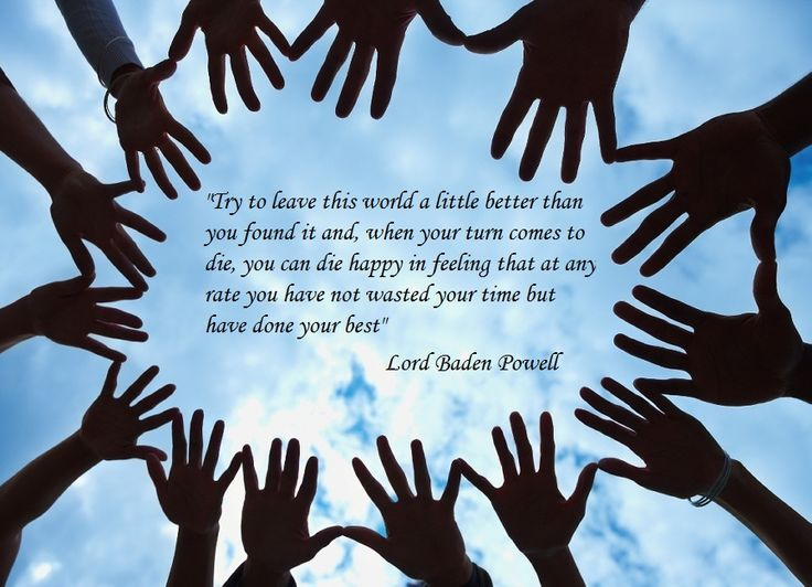 Leave this world a better place - Lord Baden Powell Quote