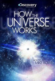 How The Universe Works Season 6. A users guide to the cosmos from the big bang to galaxies, stars, planets and moons. Where did it all come from and how does it all fit together. A primer for anyone who has ever looked up at the night sky and wondered.