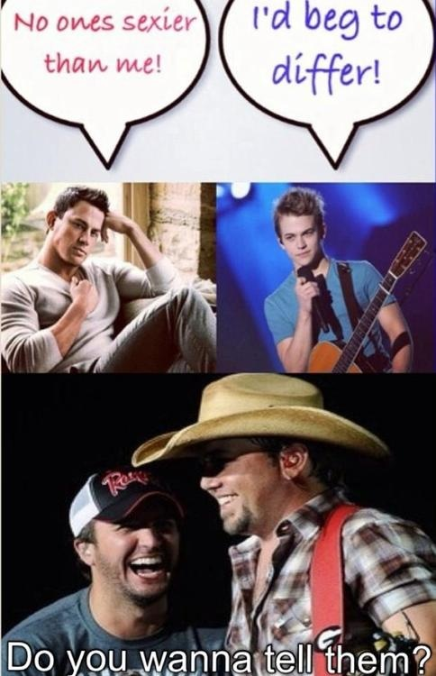 Luke Bryan and Jason Aldean....sexy CAN I?!