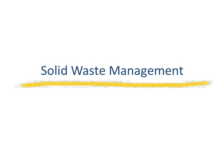 solid-waste-management-18107553 by Lokhaze Ali via Slideshare