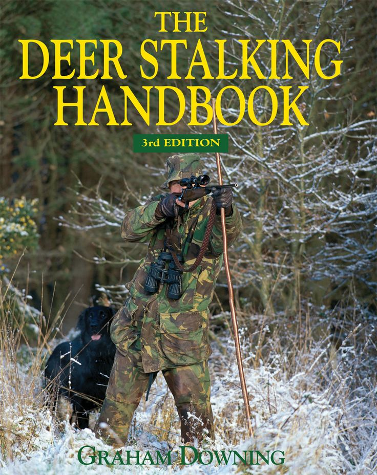 Deer Stalking Handbook by Graham Downing | Quiller Publishing. Successful stalking demands a high level of knowledge and skill; much of this can only be earned through long hours of apprenticeship and experience. This book provides a basic grounding in the principles which the newcomer to the sport needs to know in order to enjoy a safe, successful and responsible stalking career. #deer #stalking #guide #handbook