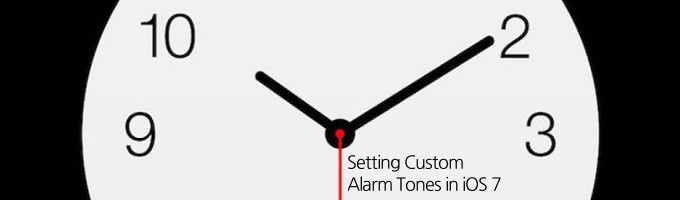 How to Set a Custom Alarm Tone in iOS 7 [for iPhone, iPad and iPod Touch]