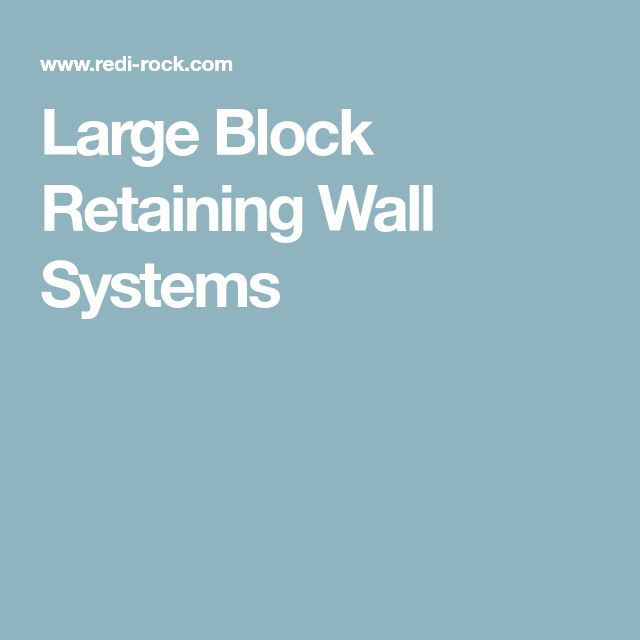 Large Block Retaining Wall Systems