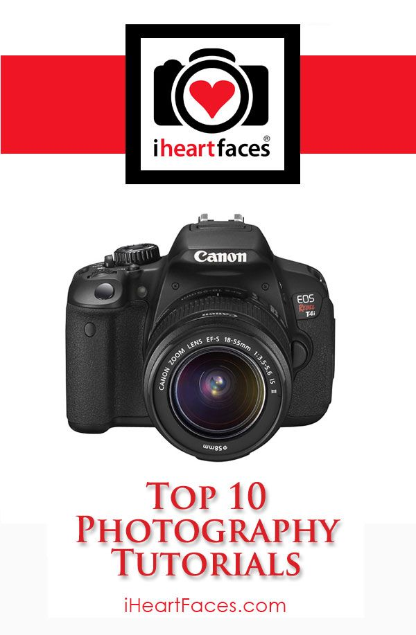 Top 10 must read Photography Tutorials! iHeartFaces.com