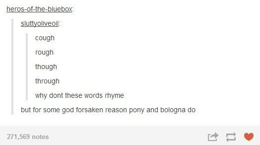 And that other time when rhyming proved to be more challenging than anyone expected. | 21 Times Tumblr Proved English Is The Worst Language Ever