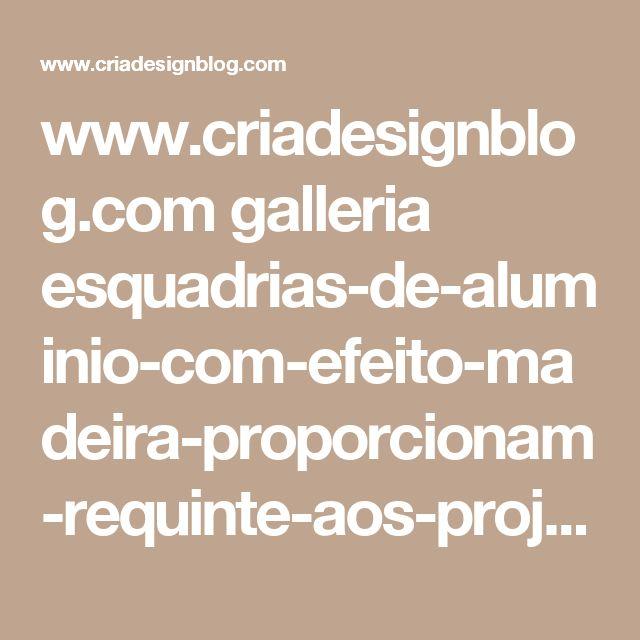 www.criadesignblog.com galleria esquadrias-de-aluminio-com-efeito-madeira-proporcionam-requinte-aos-projetos 9