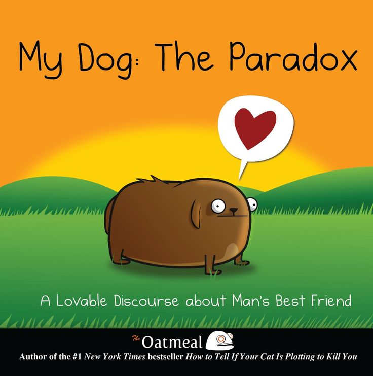 83 best reading is funny images on pinterest book lists my dog the paradox a lovable discourse about mans best friend kindle edition by the oatmeal matthew inman fandeluxe Images