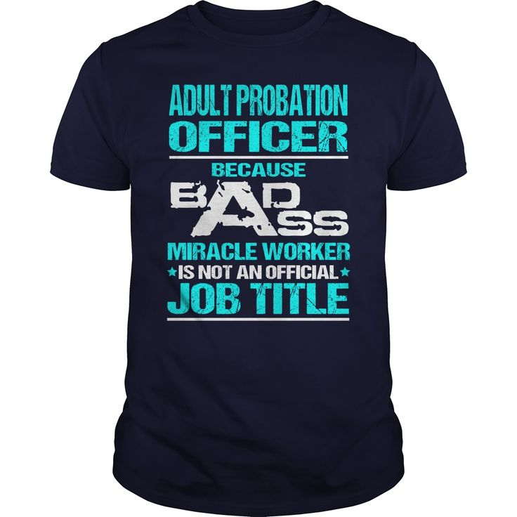 Awesome Tee For Adult © Probation Officer***How to  ? 1. Select color 2. Click the ADD TO CART button 3. Select your Preferred Size Quantity and Color 4. CHECKOUT! If you want more awesome tees, you can use the SEARCH BOX and find your favorite !!job title
