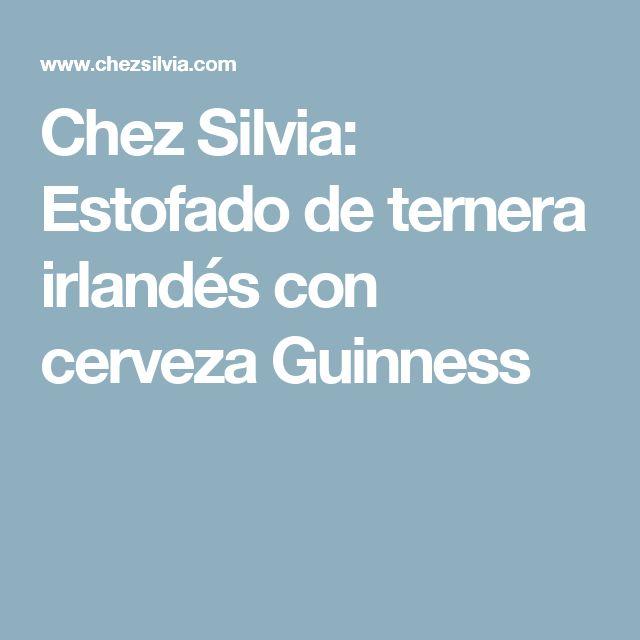 Chez Silvia: Estofado de ternera irlandés con cerveza Guinness