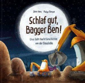 Schlaf gut Bagger Ben, von Dörte Horn und Philipp Stampe, Lingen Verlag