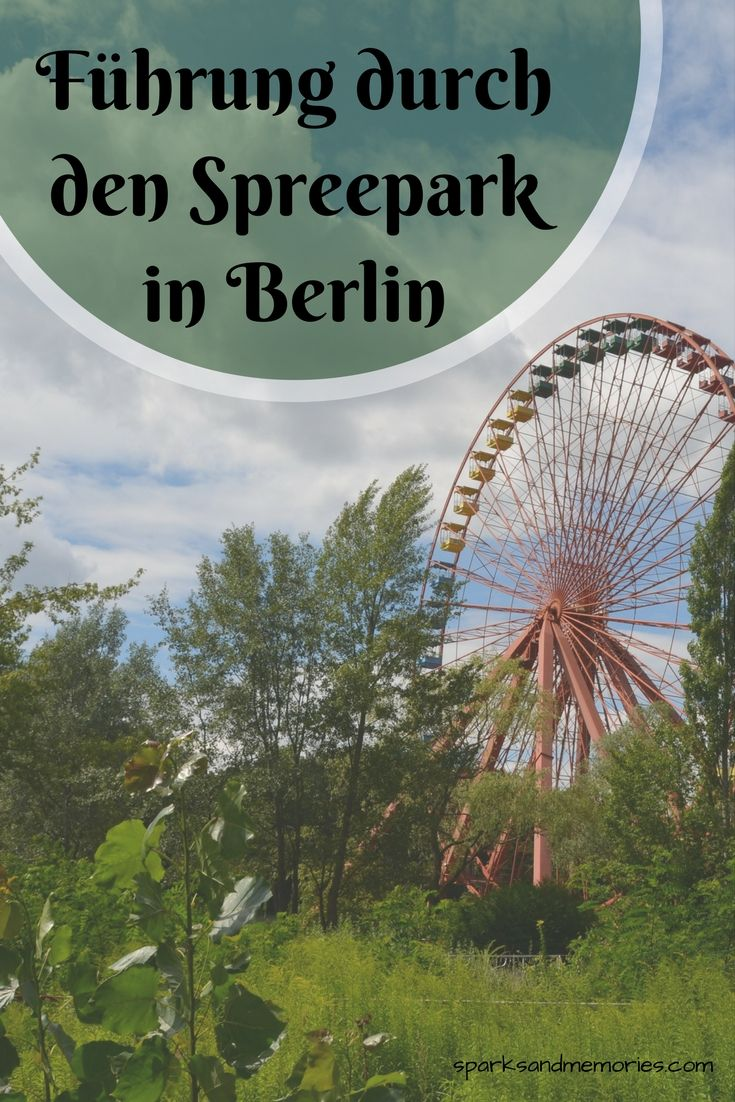 Spreepark Berlin Lost Place Führung Tour legal GrünBerlin Grün Berlin Verlassene Orte Germany Deutschland Riesenrad Abenteuer Freizeitpark Themepark DDR