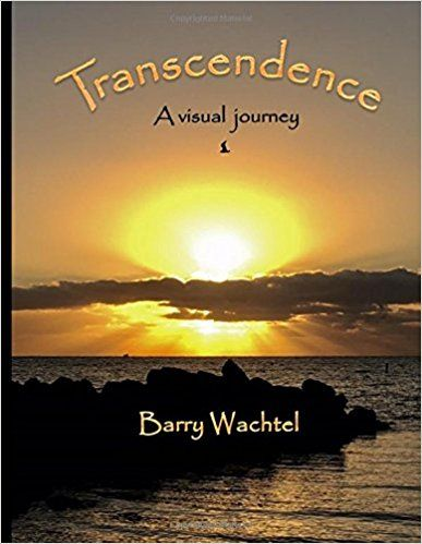 A journey of recovery from the grief that followed the loss of his wife turned into an experience of Transcendence. In the process, Barry Wachtel has created a portfolio of beautiful, magical, and uplifting images and thoughts, which he has chosen to share with the world in the hopes they might inspire others