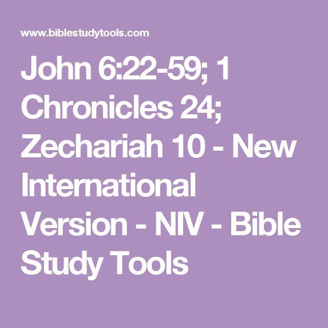 John 6:22-59; 1 Chronicles 24; Zechariah 10 - New International Version - NIV - Bible Study Tools