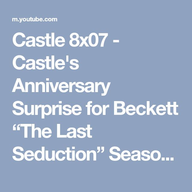 "Castle 8x07 - Castle's Anniversary Surprise for Beckett ""The Last Seduction"" Season 8 Episode 7 - YouTube"