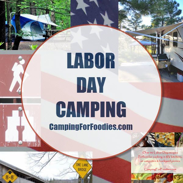 121 best labor day camping recipes travel and lodging for Labor day weekend trips