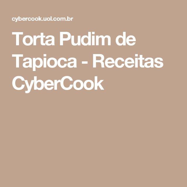 Torta Pudim de Tapioca - Receitas CyberCook